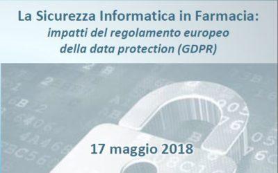 La sicurezza informatica in farmacia – impatti del regolamento europeo della data protection (GDPR)